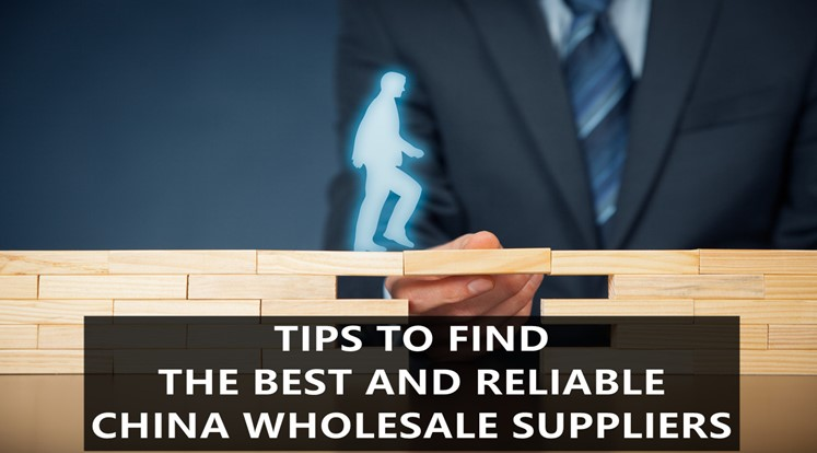 tips-to-find-best-reliable-china-wholesale-supplier